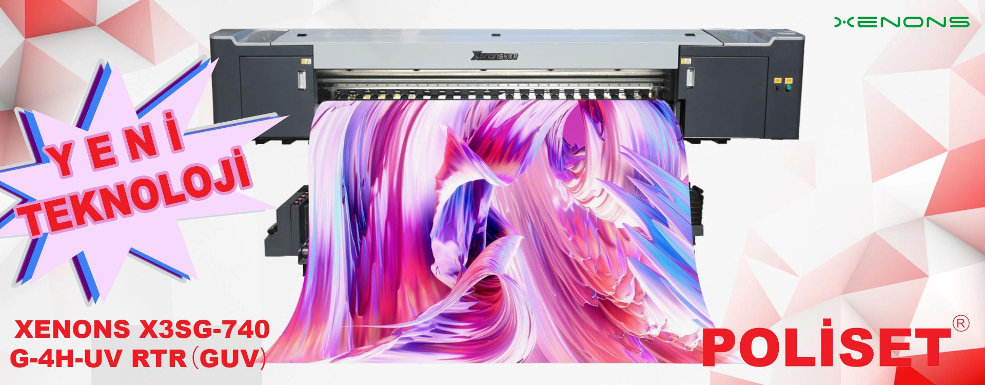 XENONS_X3SG_740G_4H_UV_RTR_guv_uv_printer_son_teknoloji_satis_istanbul_bayi
